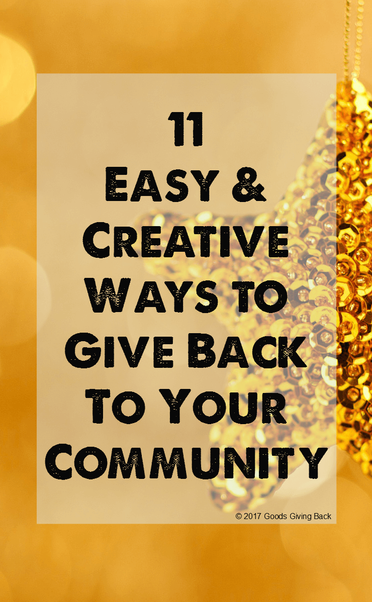 11 easy and creative ways to give back to the community giveaway goods giving back